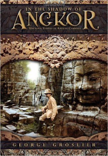 In the Shadow of Angkor – Unknown Temples of Ancient Cambodia