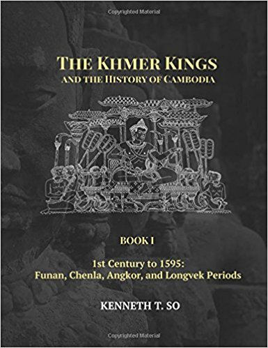 The Khmer Kings and the History of Cambodia: I