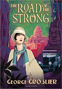 The Road of the Strong: A Romance of Colonial Cambodia